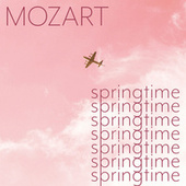 Mozart - Springtime von Wolfgang Amadeus Mozart
