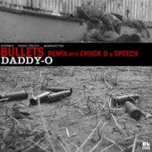 Bullets (Remix) [feat. Chuck D & Speech] by Daddy-O