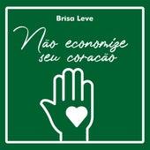 Não Economize Seu Coração de Brisa Leve