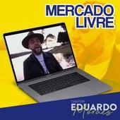 Mercado Livre de Cantor Eduardo Moraes