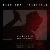 Been Away Freestyle by Chriis-K