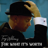For What It's Worth by Tony Williams