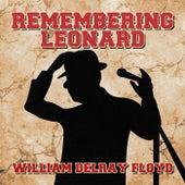 Remembering Leonard de William Delray Floyd