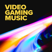 Video Gaming Music by Various Artists