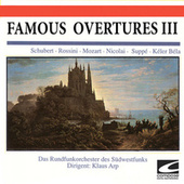 Famous Overtures III - Schubert - Rossini - Mozart - Nicolai - Suppe - Keler Bela by Rundfunkorchester Des Südwestfunks