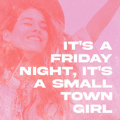 It's A Friday Night, It's A Small Town Girl de Various Artists