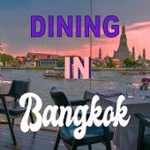 Dining in Bangkok by Various Artists