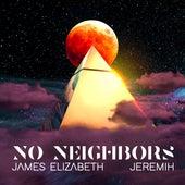 No Neighbors by James Elizabeth
