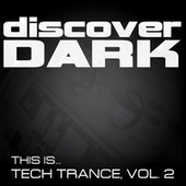This Is... Tech Trance, Vol. 2. by Various Artists