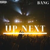 Up Next by Bang