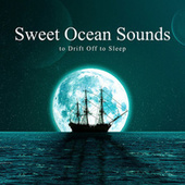 Sweet Ocean Sounds to Drift Off to Sleep by Loopable Atmospheres