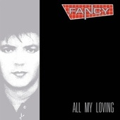 All My Loving (Deluxe Edition) by Fancy