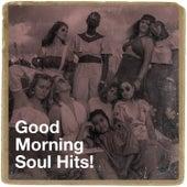 Good Morning Soul Hits! by Succès Des Années 60