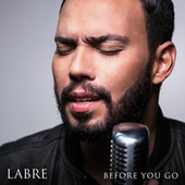 Before You Go by La'Bre