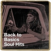 Back to Basics Soul Hits by 60's 70's 80's 90's Hits