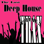 Lost Deep House Trax - Volume 3 by Various Artists