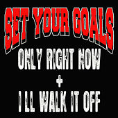 Only Right Now + I'll Walk It Off de Set Your Goals