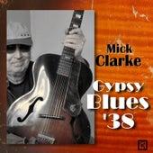 Gypsy Blues '38 de Mick Clarke