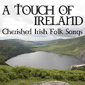 A Touch Of Ireland - Cherished Irish Folk Songs by Various Artists
