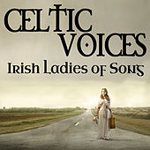 Celtic Voices - Irish Ladies Of Song by Various Artists