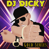 Gold Series de DJ Dicky