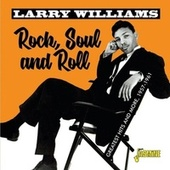 Rock, Soul and Roll Greatest Hits & More (1957-1961) von Larry Williams