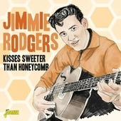 Kisses Sweeter Than Honeycomb by Jimmie Rodgers
