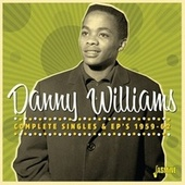 Complete Singles & EP's (1959-1962) van Danny Williams