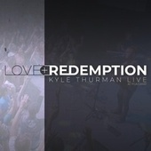 Love and Redemption (Live at F.C.A. Camp) by Kyle Thurman