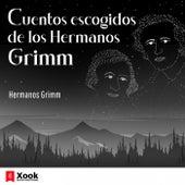 Cuentos Escogidos de los Hermanos Grimm (Versiones Originales de 1879) de Wilhelm Grimm