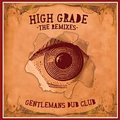 High Grade (The Remixes) by Gentleman's Dub Club