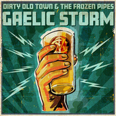 Dirty Old Town & the Frozen Pipes by Gaelic Storm
