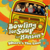 Where's the Love by Bowling For Soup