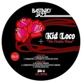 My Daddy Waza by Kid Loco
