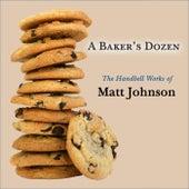 A Baker's Dozen: The Handbell Works of Matt Johnson by Matt Johnson