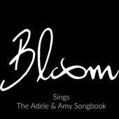 Bloom Sings The Adele & Amy Songbook de Bloom