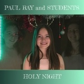 Holy Night by Paul Ray and Students