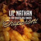Choparoni de Lil Nathan And The Zydeco Big Timers