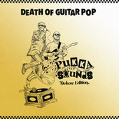 Pukka Sounds (Deluxe Edition) by Death Of Guitar Pop