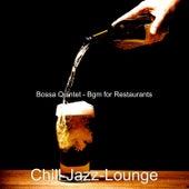 Bossa Quintet - Bgm for Restaurants von Chill Jazz-Lounge