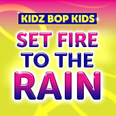 Set Fire to the Rain de KIDZ BOP Kids