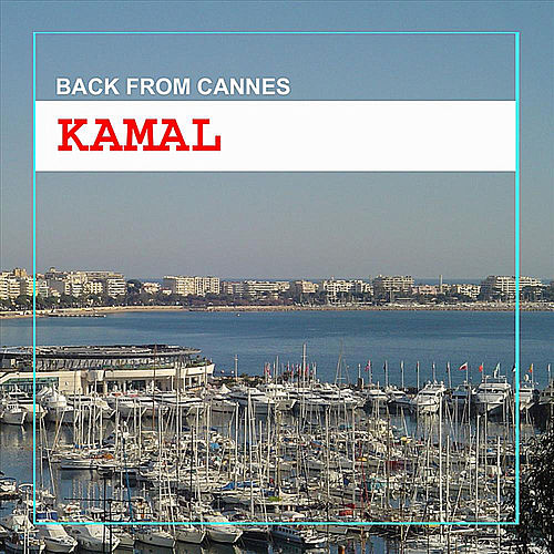 Back From Cannes by Kamal