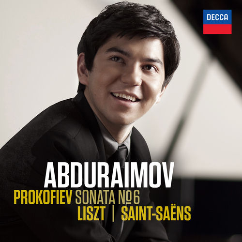 Prokofiev: Sonata No.6 / Liszt, Saint-Saëns by Behzod Abduraimov
