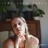 Just Like Smoke by Marigolden