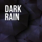 Dark Rain by Rain Sounds Sleep