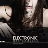 Electronic Master Class, Vol. 1 by Various Artists