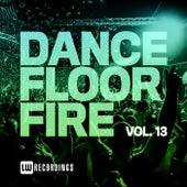 Dancefloor Fire, Vol. 13 von Various Artists