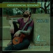 (des) essencial sessions vol.03 de Gabriel Sá