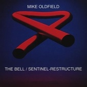 The Bell / Sentinel-Restructure (Remixes) by Mike Oldfield