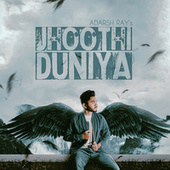 Jhoothi Duniya by Adarsh Ray